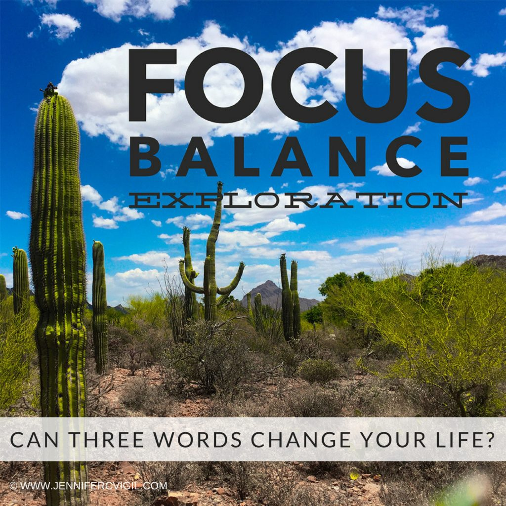 Can Three Words Change Your Life-Focus, Balance, Exploration